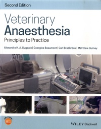 Alexandra H. A. Dugdale et Georgina Beaumont - Veterinary Anaesthesia - Principles to Practice.