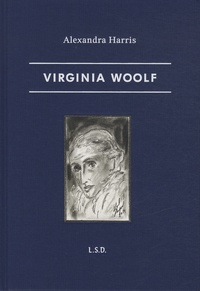 Alexandra Harris - Virginia Woolf.