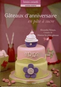 Alexandra Hémon - Gâteaux d'anniversaire en pâte à sucre - Pour fêter un moment inoubliable !.