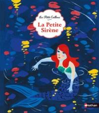 Alexandra Huard et Hans Christian Andersen - La petite sirène.
