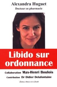 Alexandra Huguet - Libido sur ordonnance.