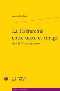 Alexandra Ilina - La hiérarchie entre texte et image dans le Tristan en prose.
