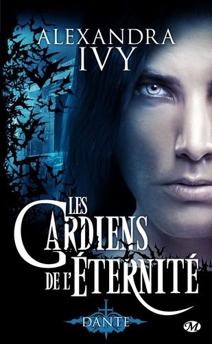 Alexandra Ivy - Les gardiens de l'éternité Tome 1 : Dante.
