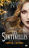 Alexandra Ivy - Les sentinelles Tome 3 : Fièvre de sang.