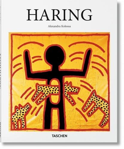 Alexandra Kolossa - Keith Haring (1958-1990) - Une vie pour l'art.