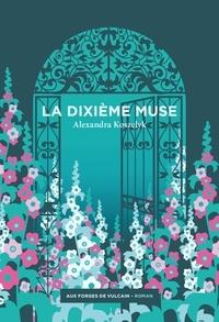 Alexandra Koszelyk - La Dixième Muse.