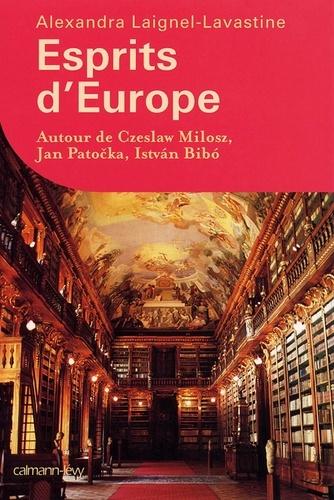 Esprits d'Europe. Autour de Czeslaw Milosz, Jan Patočka, István Bibó