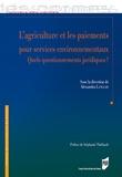 Alexandra Langlais - Agriculture et les paiements pour services environnementaux - quels questionnements juridiques?.