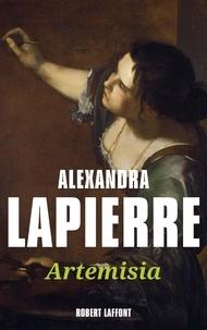 Alexandra Lapierre - Artemisia - Un duel pour l'immortalité.
