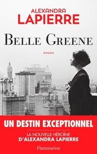 Alexandra Lapierre - Belle Greene.