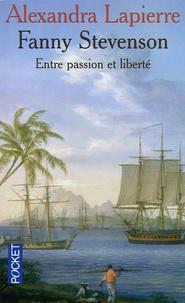 Alexandra Lapierre - Fanny Stevenson - Entre passion et liberté.