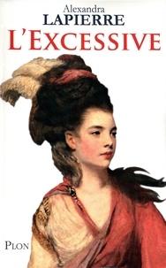 Alexandra Lapierre - L'excessive.