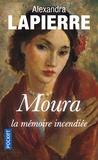 Alexandra Lapierre - Moura - La mémoire incendiée.