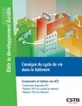 Alexandra Lebert et Jean-Luc Chevalier - L'analyse du cycle de vie dans le bâtiment - Comprendre et réaliser une ACV.