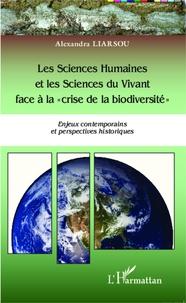 Les sciences humaines et les sciences du vivant face à la Crise de la biodiversité - Enjeux contemporains et perspectives historiques.pdf