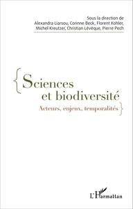 Alexandra Liarsou et Corinne Beck - Sciences et biodiversité - Acteurs, enjeux, temporalités.