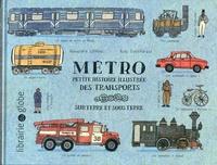 Métro- Petite histoire illustrée des transports sur terre et sous terre - Alexandra Litvina pdf epub