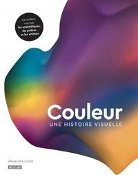 Télécharger des ebooks epub pour iphone Couleur : une histoire visuelle  en francais par Alexandra Loske