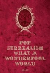 Alexandra/m Mazzanti - Pop Surrealism What A Wonderfool World /anglais.