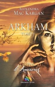 Livres en français téléchargement gratuit Destins d'Amazones - Arkham - Tome 1  - Livre lesbien 9780244220808 en francais