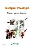 Alexandra Magro et Jean-Louis Hemptinne - Enseigner l'écologie - Une autre approche didactique.
