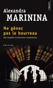 Alexandra Marinina - Ne gênez pas le bourreau.