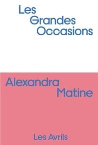 Alexandra Matine - Les grandes occasions.
