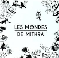 Alexandra Mélis et Célio Paillard - Les Mondes de Mithra.