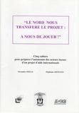 Alexandra Melle et Stéphanie Artigues - Le Nord nous transfère le projet : à nous de jouer !.