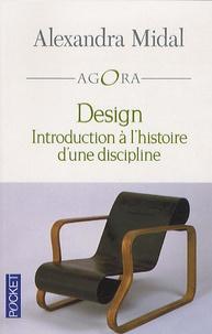 Design- Introduction à l'histoire d'une discipline - Alexandra Midal |