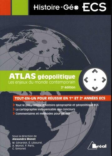 Alexandra Monot et Maie Gérardot - Atlas géopolitique - Les enjeux du monde contemporain.
