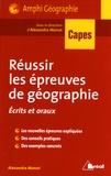 Alexandra Monot - Capes, réussir les épreuves de géographie - Ecrits et oraux du Capes externe.