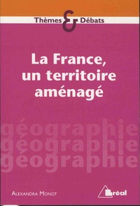 La France, un territoire amenagé - Alexandra Monot pdf epub