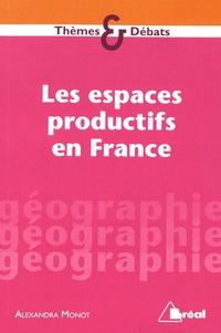 Alexandra Monot - Les espaces productifs en France.