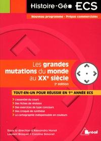 Alexandra Monot et Laurent Braquet - Les mutations du monde au XXe siècle.