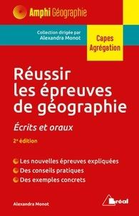 Alexandra Monot - Réussir les épreuves de géographie - Ecrits et oraux du Capes externe.