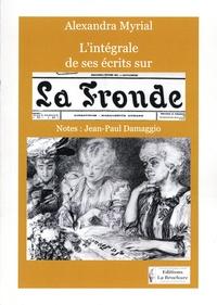 Alexandra Myrial - L'intégrale de ses écrits sur La fronde.