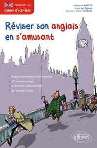 Alexandra Nantet et Pascal Jacquelin - Réviser son anglais en s'amusant - Cahier d'activités Niveau A1-A2.