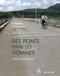 Alexandra Novosseloff - Des ponts entre les hommes.