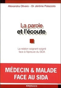 La parole et lécoute - La relation soignant-soigné face à lépreuve du sida.pdf