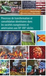 Alexandra Palau et Marc Smith - Processus de transformation et consolidation identitaires dans les sociétés européennes et américaines aux XXe-XXIe siècles.