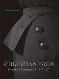 Alexandra Palmer - Christian Dior - History and modernity, 1947 - 1957.