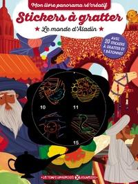 Alexandra Petracchi - Stickers à gratter Le monde d'Aladin - Avec 20 stickers à gratter et 1 bâtonnet.