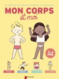 Alexandra Pichard et Sophie Coucharrière - Le livre qui fait parler les parents et les enfants - Mon corps et moi.