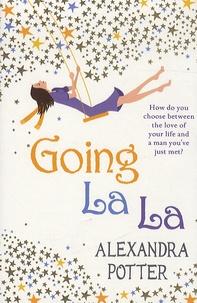 Alexandra Potter - Going La La.