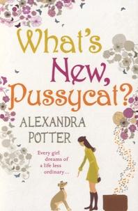 Alexandra Potter - What's New, Pussycat ?.