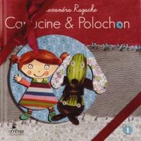 Alexandra Ragache - Capucine et Polochon Intégrale 3 volumes : Capucine & Polochon ; Capucine & Polochon aident le vieil arbre ; Capucine & Polochon font tomber la pluie.