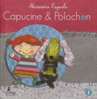 Alexandra Ragache - Capucine et Polochon Tome 1 : .