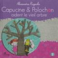 Alexandra Ragache - Capucine et Polochon Tome 2 : Capucine et Polochon aident le vieil arbre.