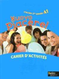 Alexandra Rainon-Martinez et Laurent Libenzi - Italien 1re année A1 Nuovo Piacere! - Cahier d'activités.